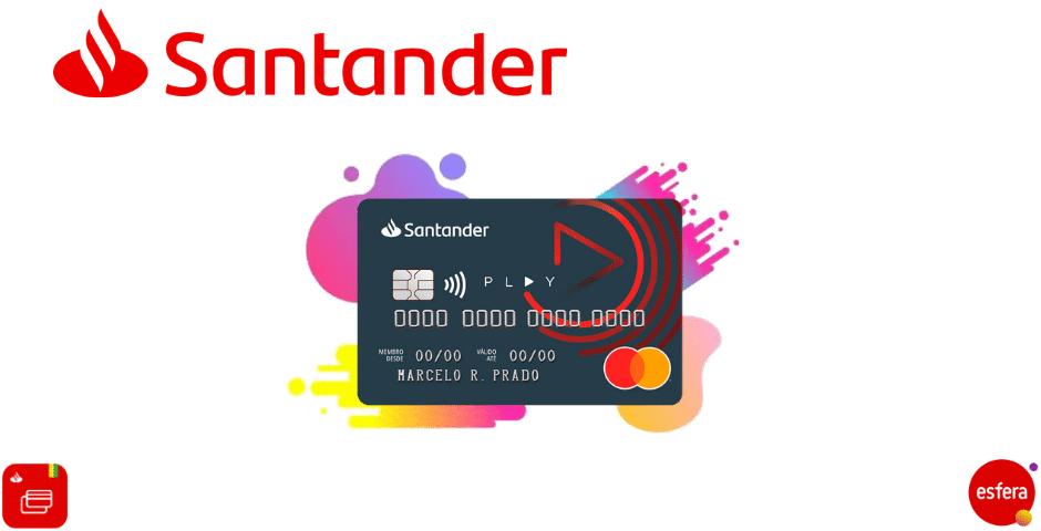 Conheça o cartão de crédito santander play e aproveite seus benefícios
