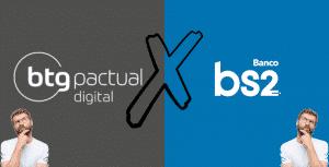 Confira qual melhor opção para você; bs2 ou btg