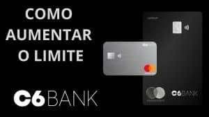 Cartão c6 bank: aumente o seu limite