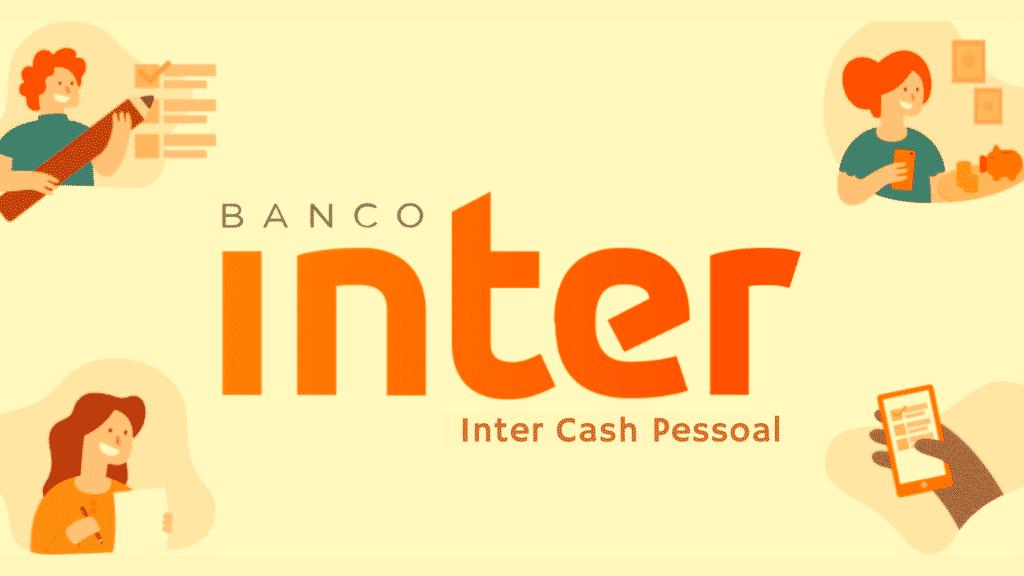 Inter cash pessoal: conheça essa opção de dinheiro rápido!